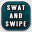 Swat and Swipe