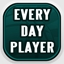 My Every Day Player